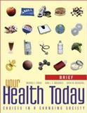Your Health Today : Choices in a Changing Society, Brief with PowerWeb, Teague, Michael L. and Mackenzie, Sara L. C., 0073265314