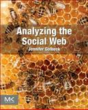 Analyzing the Social Web, Golbeck, Jennifer, 0124055311