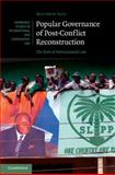 Popular Governance of Post-Conflict Reconstruction : The Role of International Law, Saul, Matthew, 1107055318