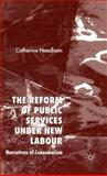 The Reform of Public Services under New Labour : Narratives of Consumerism, Needham, Catherine, 1403995311