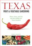 Texas Fruit and Vegetable Gardening, Cool Springs Press Publications Staff and Greg Grant, 159186531X