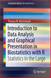 Introduction to Data Analysis and Graphical Presentation in Biostatistics with R : Statistics in the Large, MacFarland, Thomas W., 3319025317