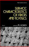 Surface Characteristics of Fibers and Textiles, M. J. Schick, 0824765311