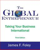 The Global Entrepreneur 3rd Edition, James Foley, 0975315315