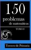 150 Problemas de Matemáticas para Tercero de Primaria (Tomo 1), Proyecto Aristóteles, 1495375315