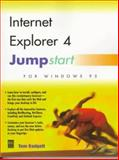 Internet Explorer 4.0 Jumpstart for Windows 95, Tom Badgett, 1558285318
