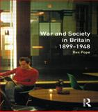 War and Society in Britain, 1899-1948, Pope, Rex, 0582035317