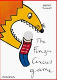 The Finger Circus Game, Hervé Tullet, 0714865311
