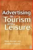 Advertising in Tourism and Leisure, Morgan, Nigel and Pritchard, Annette, 0750645318