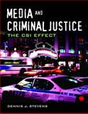 Media and Criminal Justice : The CSI Effect, Stevens, Dennis J., 0763755311