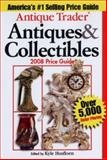 Antique Trader Antiques and Collectibles 2008 Price Guide, Kyle Husfloen, 0896895319