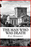 The Man Who Was Death: Book 6 in the Reverend Bernard Paltoquet Mystery Series (a Reverend Paltoquet Novel), Pat Herbert, 1497345316