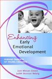 Enhancing Early Emotional Development : Guiding Parents of Young Children, Gowen, Jean Wixson and Nebrig, Judith Brennan, 1557665311