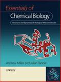 Essentials of Chemical Biology : Structure and Dynamics of Biological Macromolecules, Miller, Andrew D. and Tanner, Julian, 0470845317