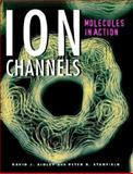 Ion Channels : Molecules in Action, Aidley, David J. and Stanfield, Peter R., 0521495318