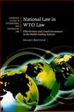 National Law in WTO Law : Effectiveness and Good Governance in the World Trading System, Bhuiyan, Sharif, 0521875315