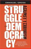 The Struggle of Democracy Against Terrorism : Lessons from the United States, the United Kingdom, and Israel, Gross, Emanuel, 0813925312