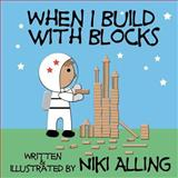 When I Build with Blocks, Niki Alling, 1477535314