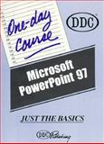 PowerPoint 97 : Just the Basics, D D C Publishing Staff, 1562435310