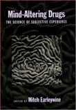 Mind-Altering Drugs : The Science of Subjective Experience, , 0195165314