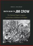 Death Blow to Jim Crow, Erik S. Gellman, 0807835315