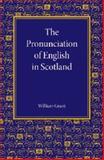 The Pronunciation of English in Scotland, Grant, William, 1107635314