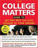 College Matters Guide to Getting into the Elite College of Your Dreams, Jacquelyn Kung and Melissa Dell, 0071445323
