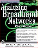 Analyzing Broadband Networks, Miller, Mark A., 0072125322