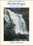 Applied Principles of Hydrology, Manning, John C., 0135655323