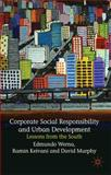 Corporate Social Responsibility and Urban Development : Lessons from the South, Werna, Edmundo and Keivani, Ramin, 0230525326