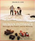 Human Intimacy : Marriage, the Family, and Its Meaning (with InfoTrac), Cox, Frank D., 0534625320