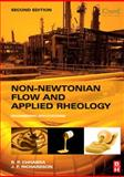 Non-Newtonian Flow and Applied Rheology : Engineering Applications, Chhabra, R. P. and Richardson, J. F., 0750685328