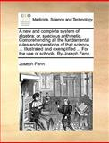 A New and Complete System of Algebr, Joseph Fenn, 1170035329