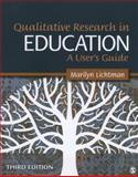 Qualitative Research in Education : A User's Guide, Lichtman, Marilyn, 1412995329