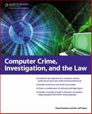 Computer Crime, Investigation, and the Law, Easttom, Chuck and Taylor, Jeff, 1435455320
