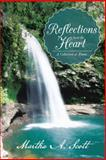 Reflections from the Heart, Martha A. Scott, 1481755323