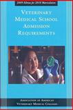 Vetinary Medical School Admission Requirements : 2009 Edition for 2010 Matriculation, Association of American Veterinary Medical Colleges and Association of American Veterinary Medical Colleges, 1557535329