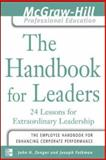The Handbook for Leaders : 24 Lessons for Extraordinary Leadership, Zenger, John H. and Folkman, Joseph, 0071435328