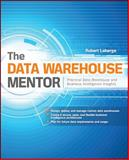 The Data Warehouse Mentor : Practical Data Warehouse and Business Intelligence Insights, Laberge, Robert, 0071745327