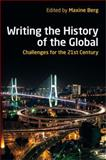 Writing the History of the Global : Challenges for the Twenty-First Century, Berg, Maxine, 0197265324