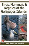 Birds, Mammals, and Reptiles of the Galapagos Islands : An Identification Guide, Swash, Andy and Still, Rob, 0300115326
