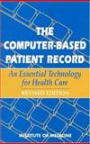 The Computer-Based Patient Record : An Essential Technology for Health Care, , 0309055326