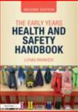 The Early Years Health and Safety Handbook, Parker, Lynn, 0415675324