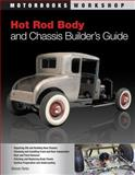 Hot Rod Body and Chassis Builder's Guide, Dennis W. Parks, 076033532X