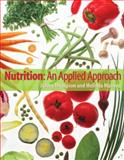 Nutrition : An Applied Approach, Thompson, Janice and Manore, Melinda, 0805355324