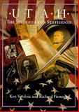 Utah : The Struggle for Statehood, Verdoia, Ken and Firmage, Richard, 0874805325
