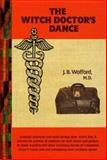 The Witch Doctor's Dance, J. B. Wofford, 0914875329
