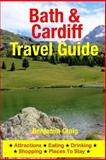 Bath and Cardiff Travel Guide, Benjamin Craig, 1500545325