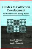 Guides to Collection Development for Children and Young Adults, John T. Gillespie and Ralph J. Folcarelli, 1563085321