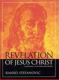Revelation of Jesus Christ : Commentary on the Book of Revelation, Stefanovic, Ranko, 1883925320